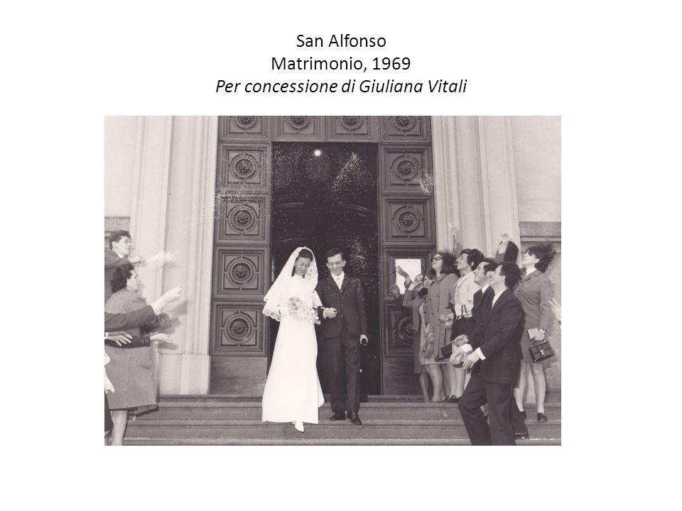 San Alfonso Matrimonio, 1969 Per concessione di Giuliana Vitali
