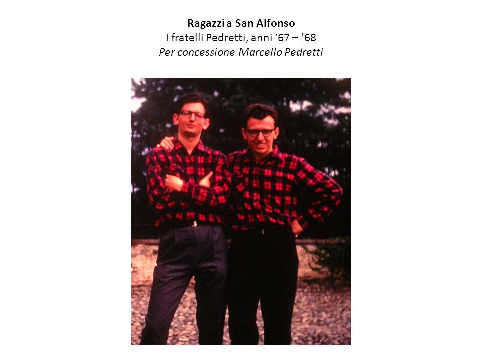 Ragazzi a San Alfonso I fratelli Pedretti, anni '67 – '68 Per concessione Marcello Pedretti