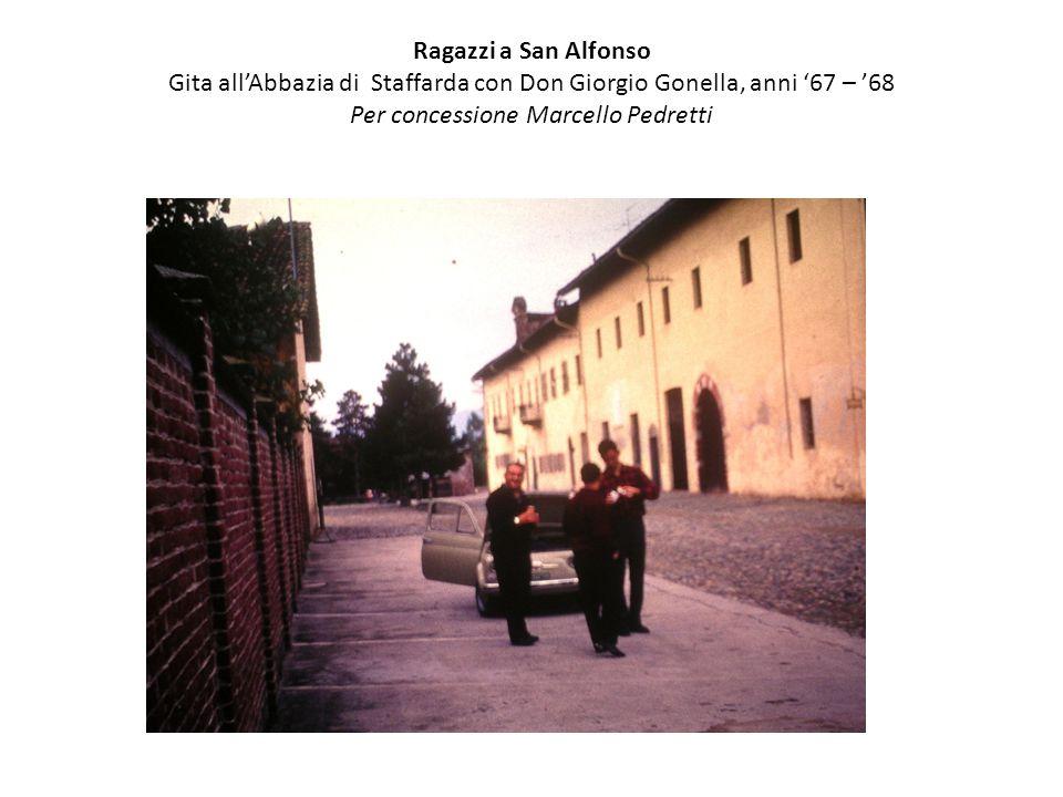 Ragazzi a San Alfonso Gita all'Abbazia di Staffarda con Don Giorgio Gonella, anni '67 – '68 Per concessione Marcello Pedretti