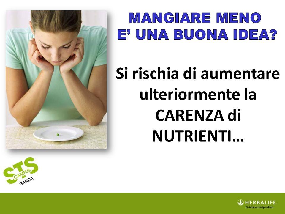 Si rischia di aumentare ulteriormente la CARENZA di NUTRIENTI…
