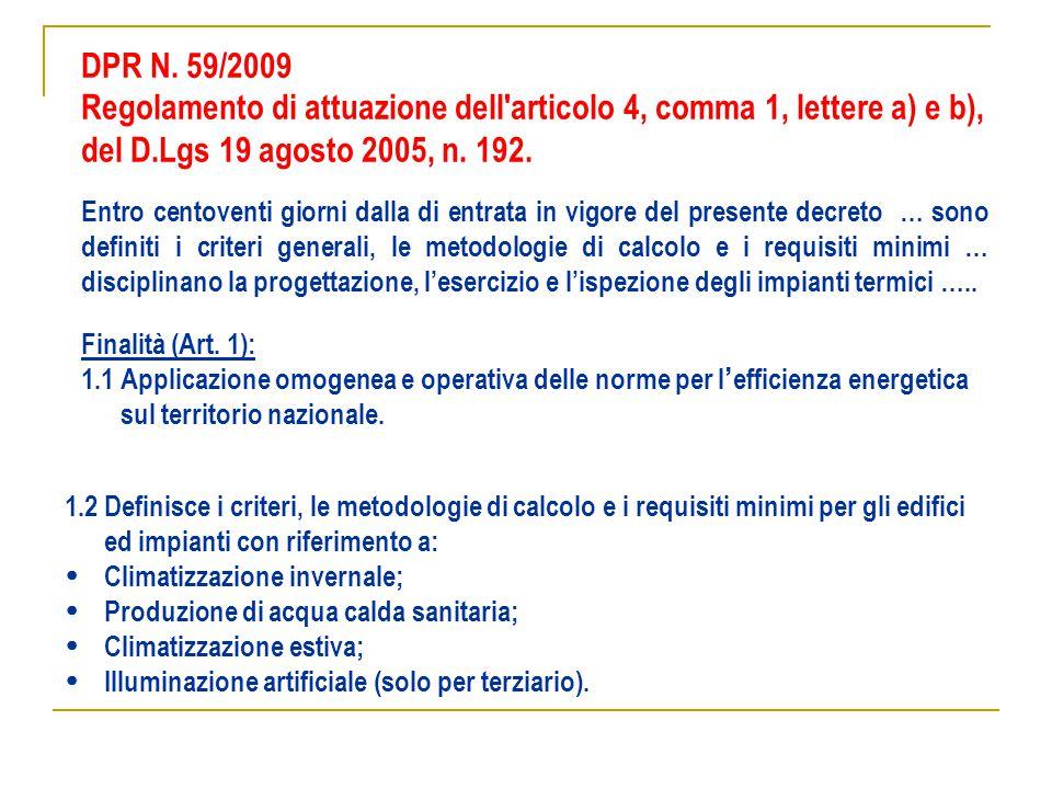 DPR N. 59/2009 Regolamento di attuazione dell articolo 4, comma 1, lettere a) e b), del D.Lgs 19 agosto 2005, n. 192.