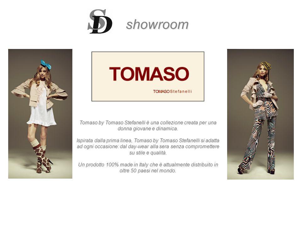 showroom Tomaso by Tomaso Stefanelli è una collezione creata per una donna giovane e dinamica.