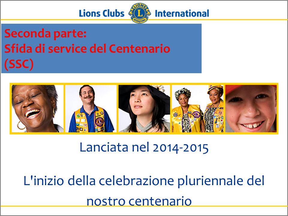 Seconda parte: Sfida di service del Centenario (SSC) Lanciata nel 2014-2015 L inizio della celebrazione pluriennale del nostro centenario.