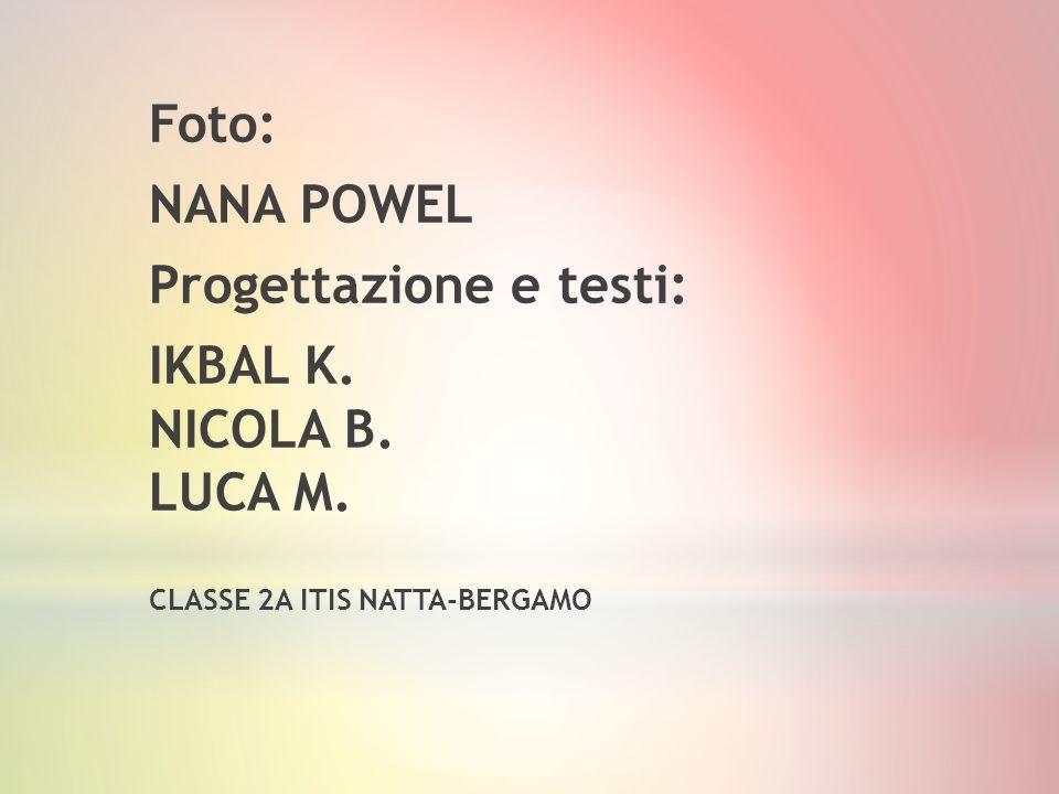 Progettazione e testi: IKBAL K. NICOLA B. LUCA M.