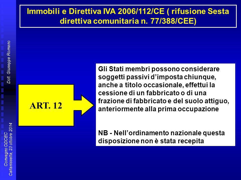 Immobili e Direttiva IVA 2006/112/CE ( rifusione Sesta direttiva comunitaria n. 77/388/CEE)