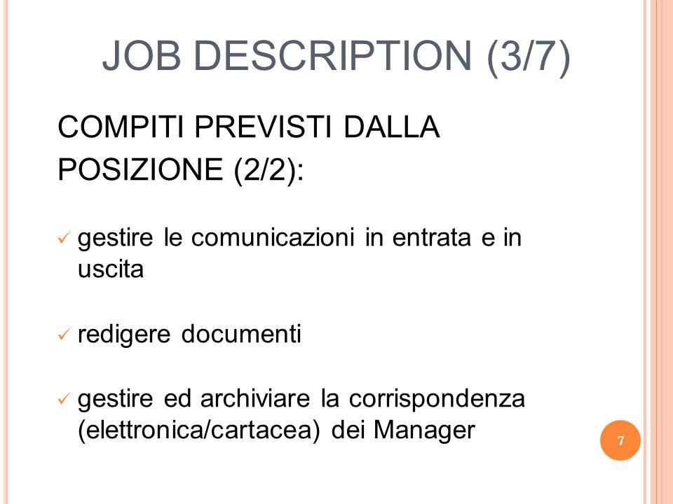 JOB DESCRIPTION (3/7) COMPITI PREVISTI DALLA POSIZIONE (2/2):