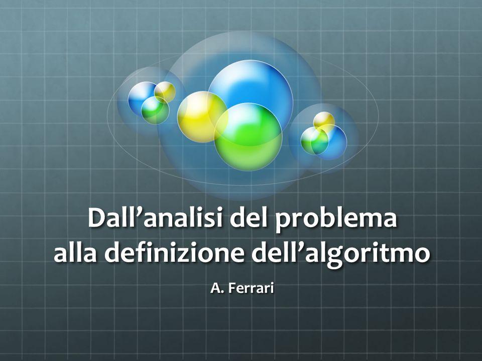 Dall'analisi del problema alla definizione dell'algoritmo