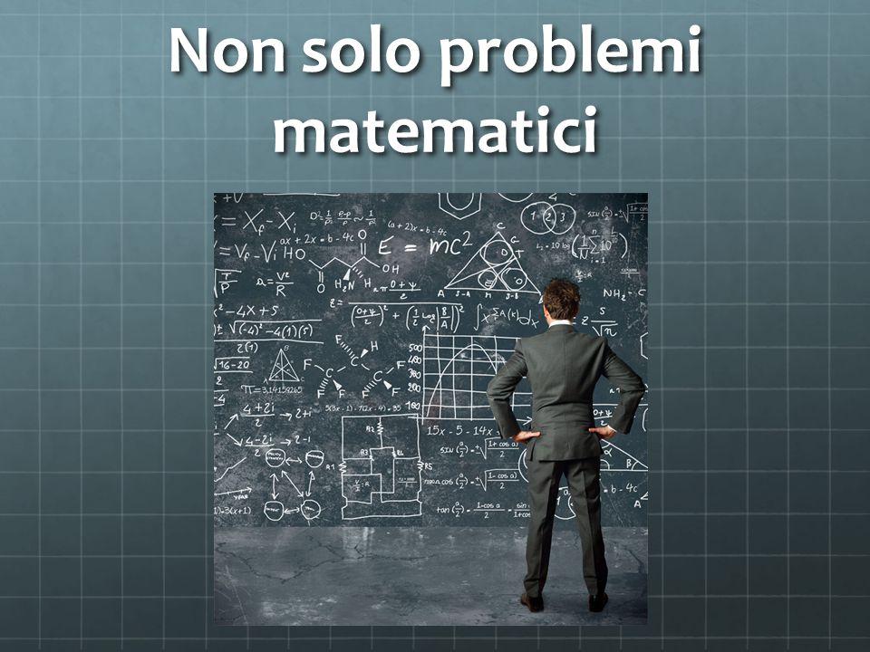 Non solo problemi matematici