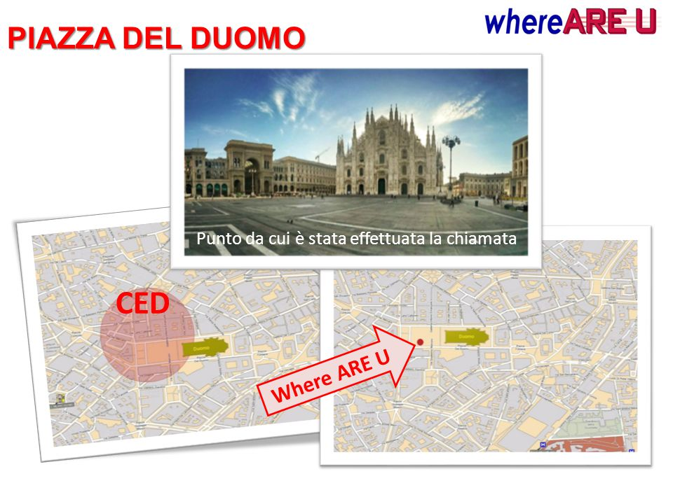 CED PIAZZA DEL DUOMO Where ARE U