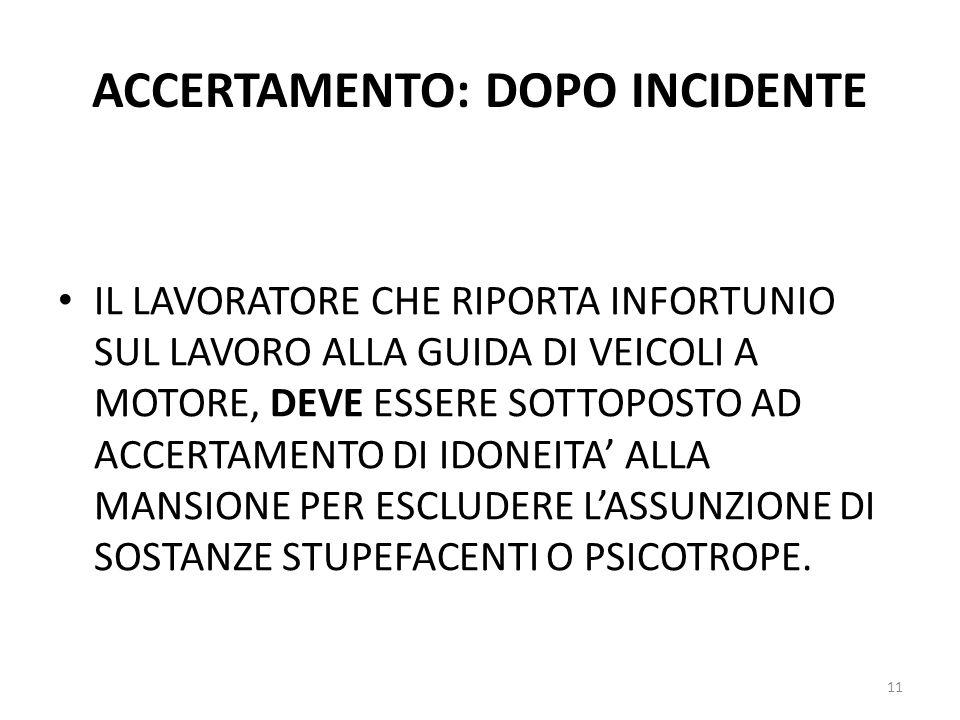 ACCERTAMENTO: DOPO INCIDENTE