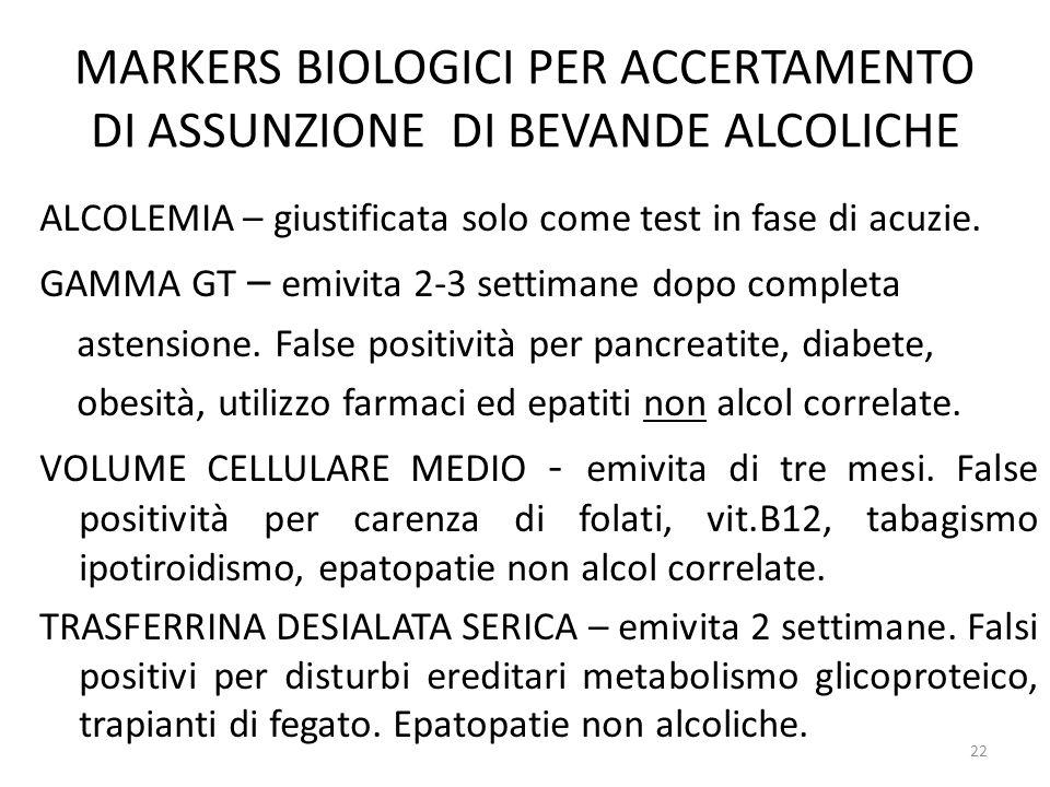 MARKERS BIOLOGICI PER ACCERTAMENTO DI ASSUNZIONE DI BEVANDE ALCOLICHE