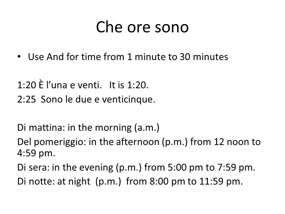 Che ore sono Use And for time from 1 minute to 30 minutes
