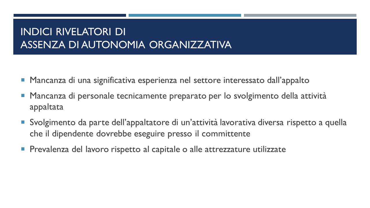 Indici rivelatori di assenza di autonomia organizzativa