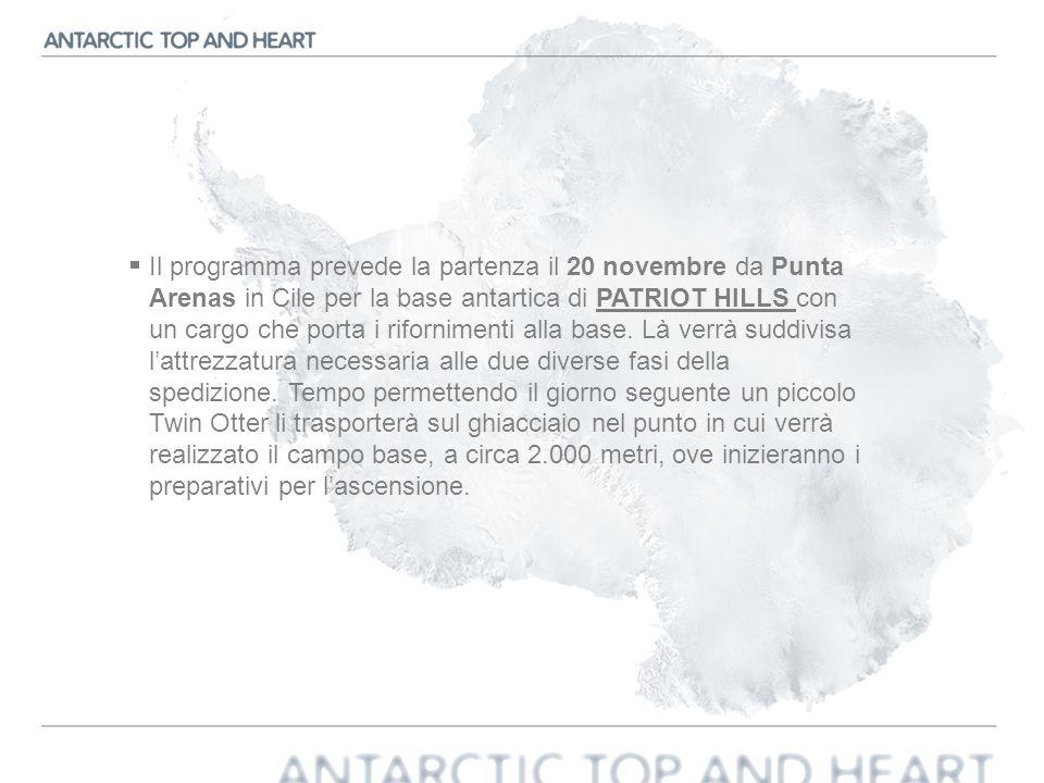 Il programma prevede la partenza il 20 novembre da Punta Arenas in Cile per la base antartica di PATRIOT HILLS con un cargo che porta i rifornimenti alla base.