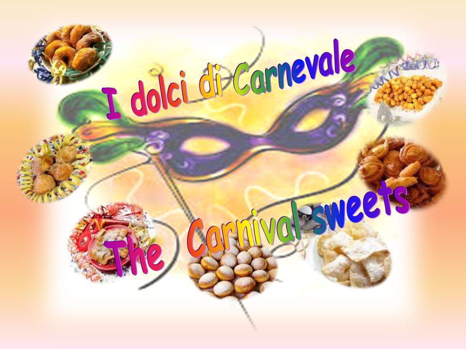 I dolci di Carnevale The Carnival sweets
