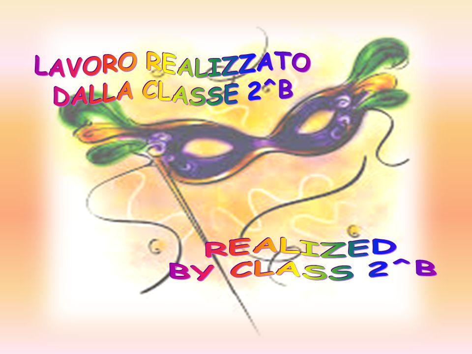 LAVORO REALIZZATO DALLA CLASSE 2^B REALIZED BY CLASS 2^B