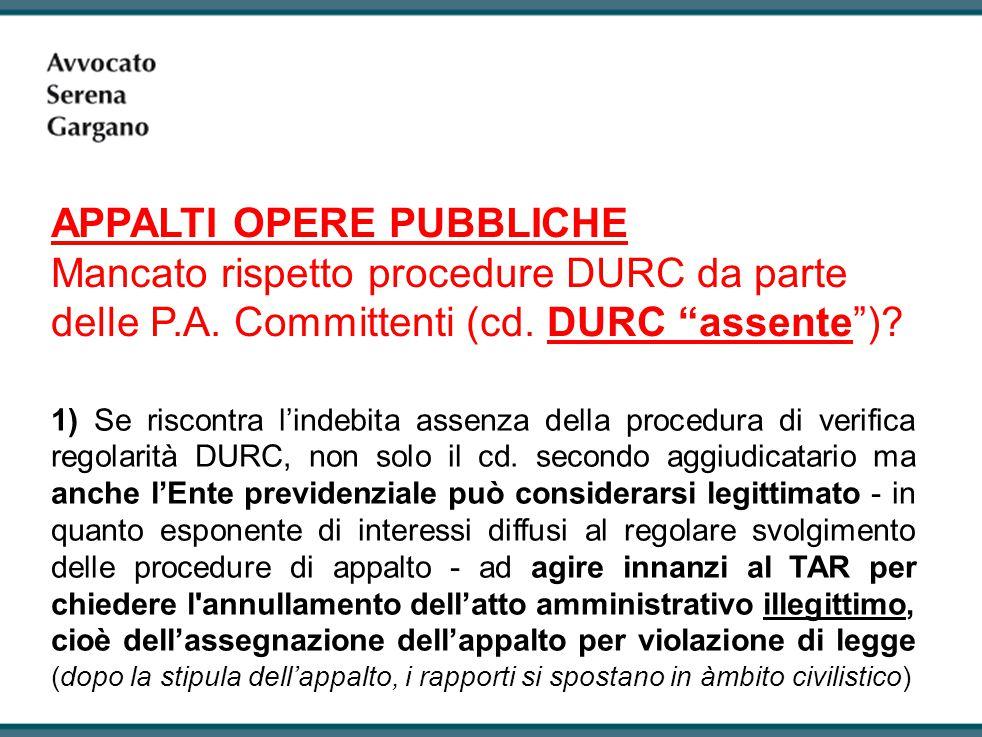 APPALTI OPERE PUBBLICHE Mancato rispetto procedure DURC da parte