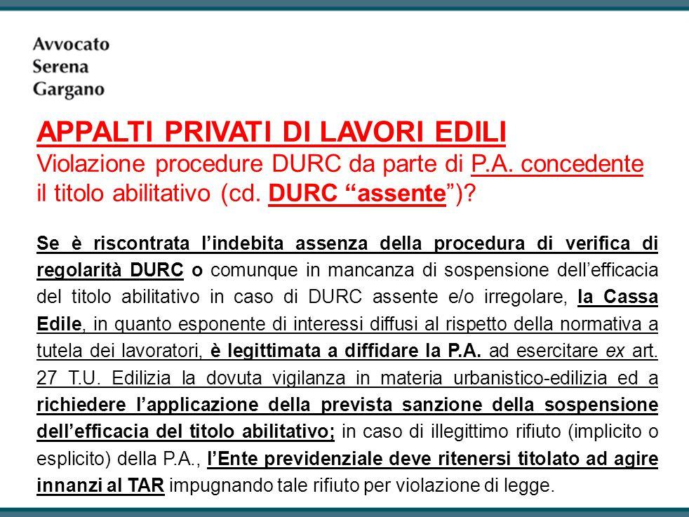 APPALTI PRIVATI DI LAVORI EDILI Violazione procedure DURC da parte di P.A. concedente