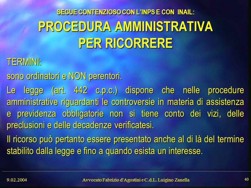 Avvocato Fabrizio d Agostini e C.d.L. Luigino Zanella