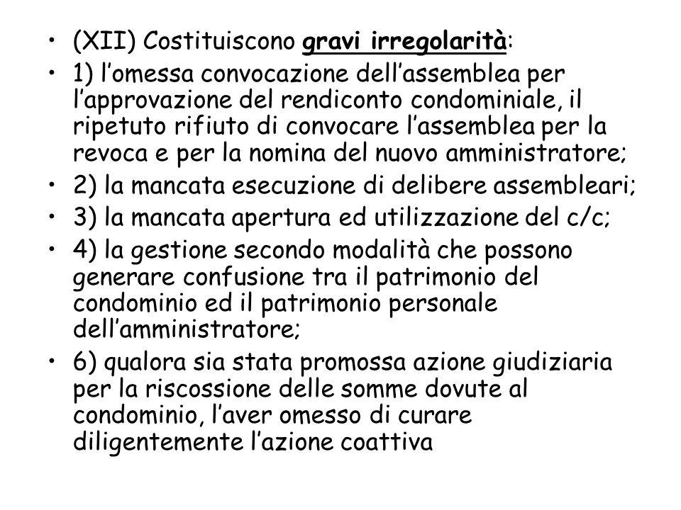 (XII) Costituiscono gravi irregolarità:
