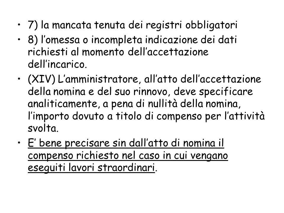 7) la mancata tenuta dei registri obbligatori
