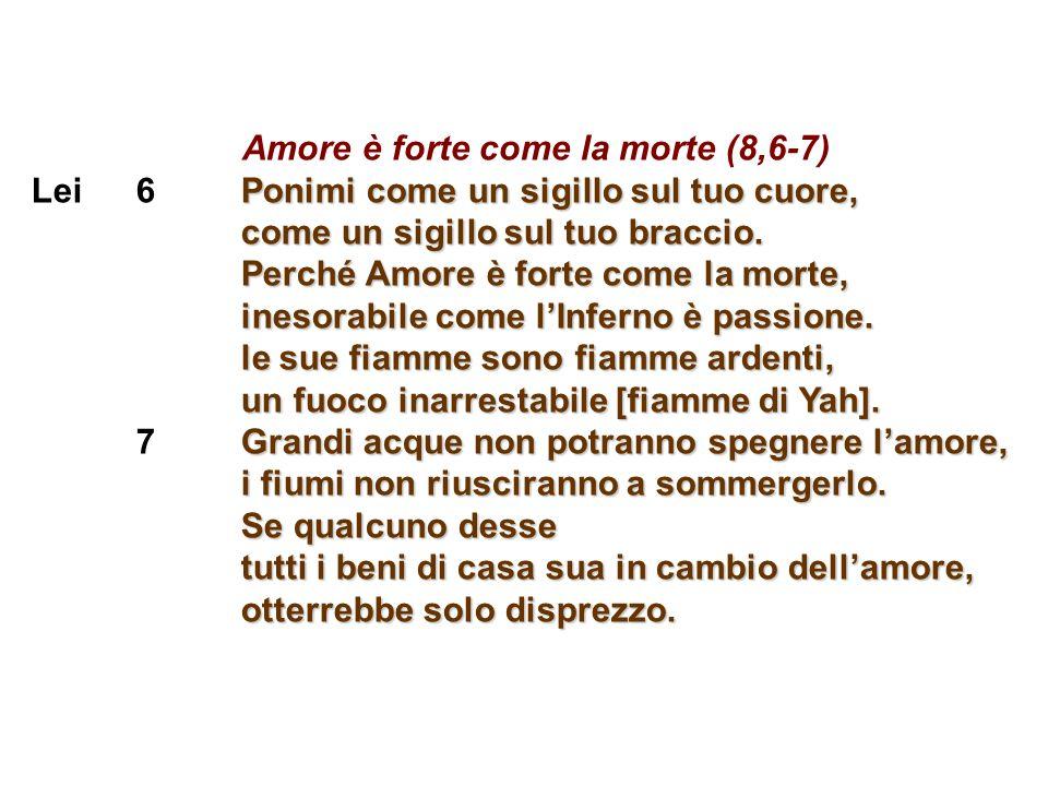 Amore è forte come la morte (8,6-7)