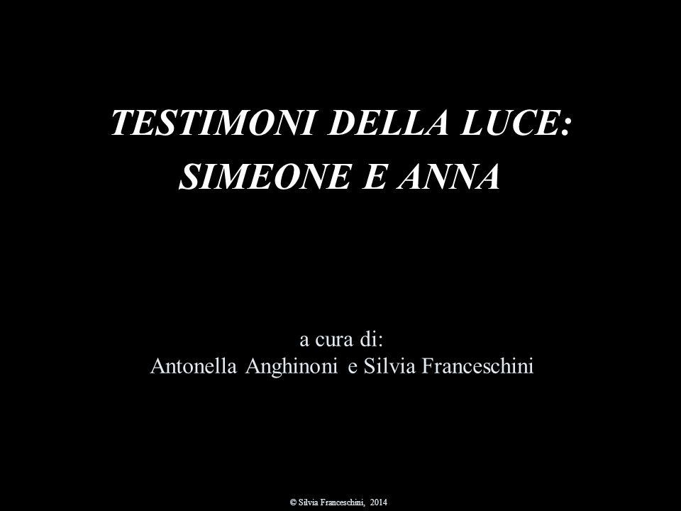 TESTIMONI DELLA LUCE: SIMEONE E ANNA