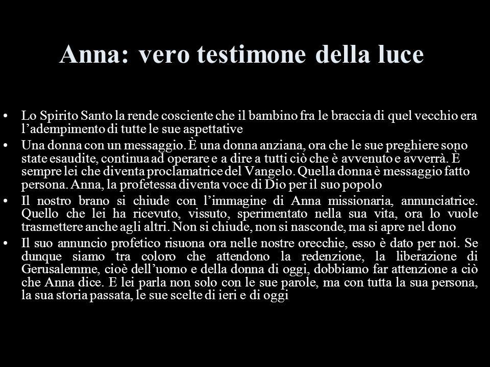 Anna: vero testimone della luce