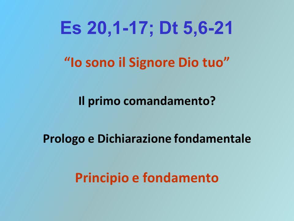 Es 20,1-17; Dt 5,6-21 Io sono il Signore Dio tuo