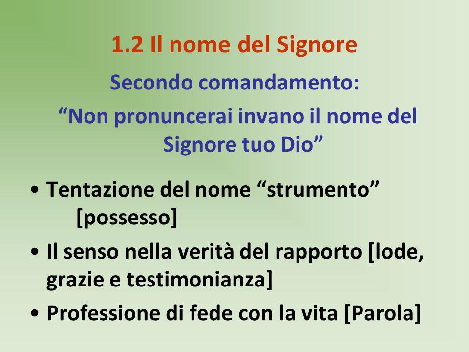 1.2 Il nome del Signore Secondo comandamento:
