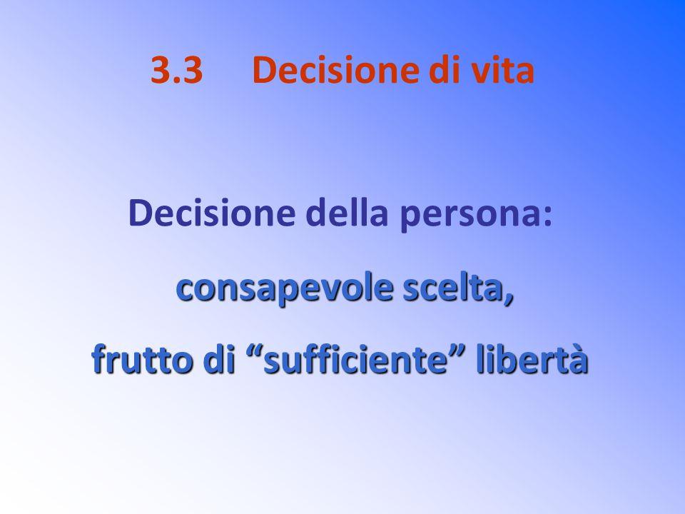 Decisione della persona: frutto di sufficiente libertà
