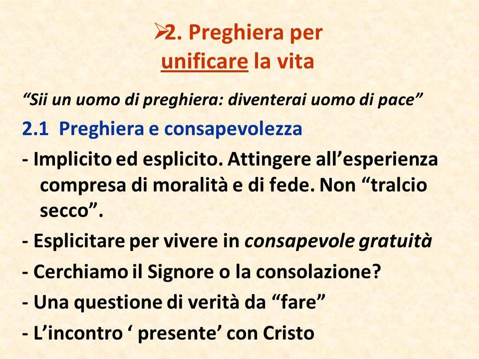 2. Preghiera per unificare la vita