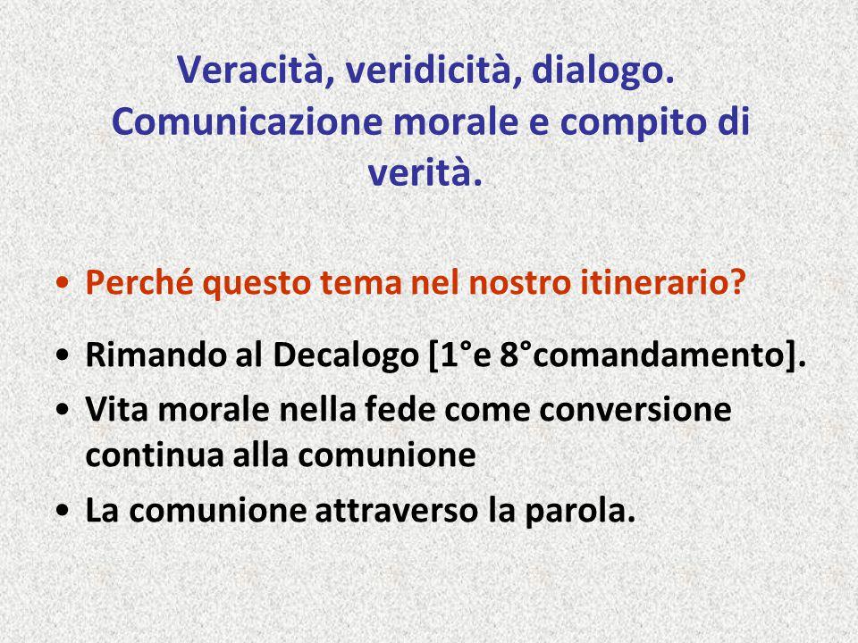 Veracità, veridicità, dialogo. Comunicazione morale e compito di verità.