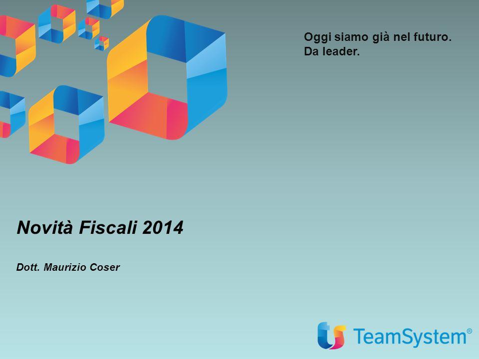 Novità Fiscali 2014 Dott. Maurizio Coser