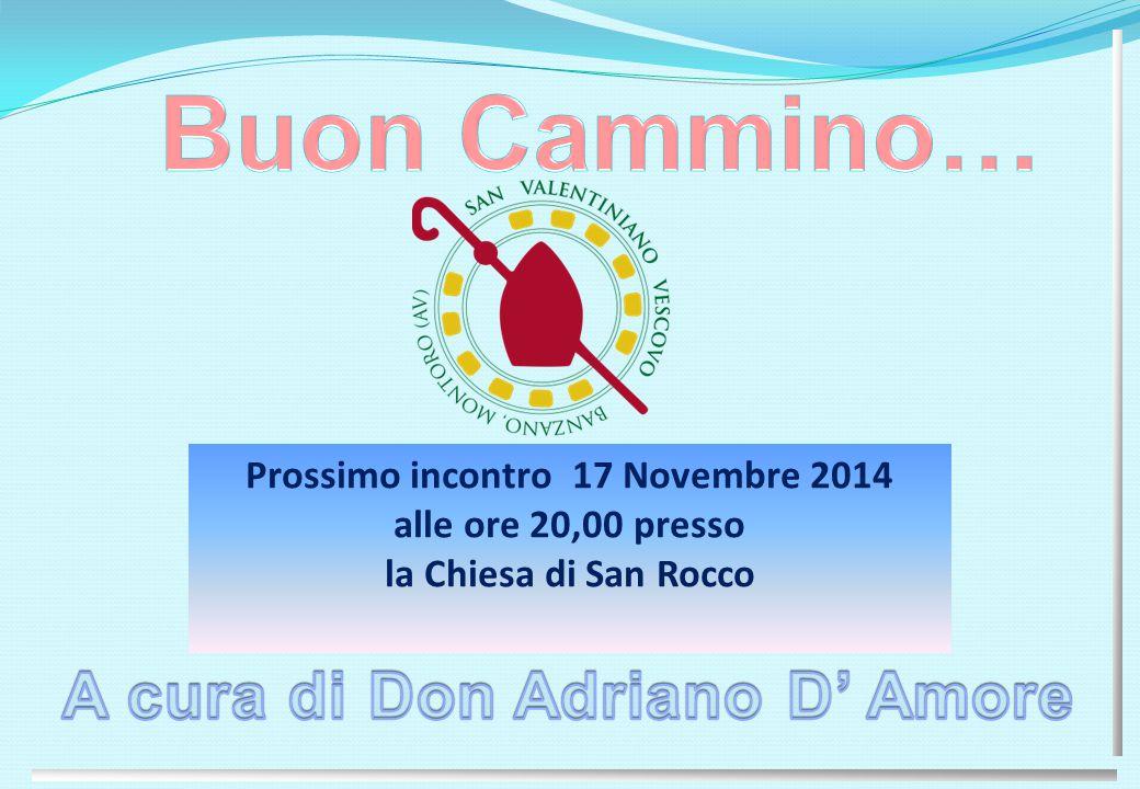 Prossimo incontro 17 Novembre 2014 A cura di Don Adriano D' Amore