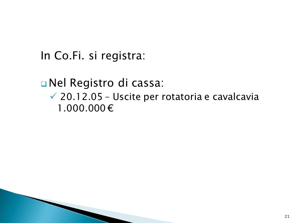 In Co.Fi. si registra: Nel Registro di cassa: