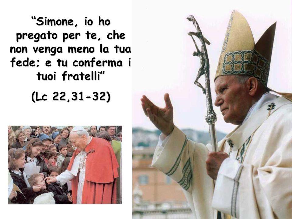 Simone, io ho pregato per te, che non venga meno la tua fede; e tu conferma i tuoi fratelli