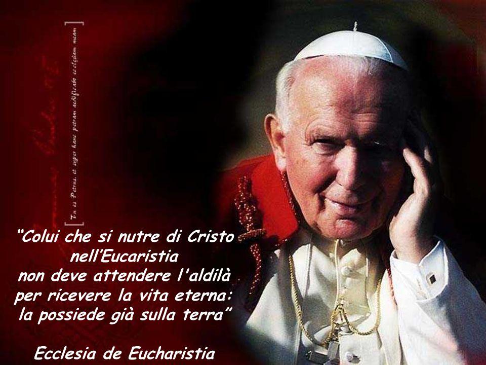 Colui che si nutre di Cristo nell'Eucaristia