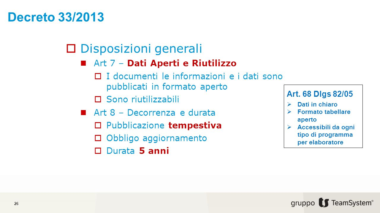Decreto 33/2013 Disposizioni generali Art 7 – Dati Aperti e Riutilizzo