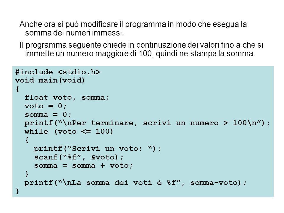 Anche ora si può modificare il programma in modo che esegua la somma dei numeri immessi.