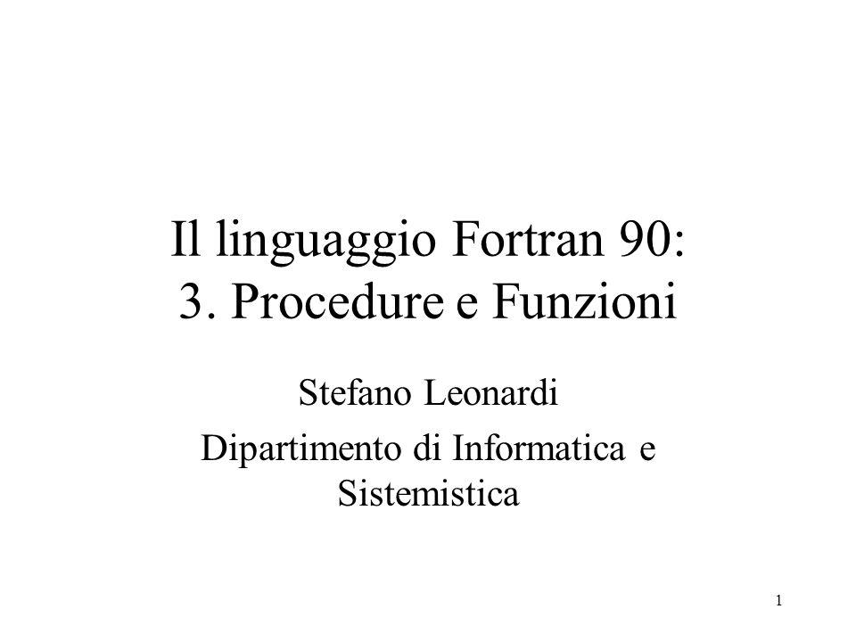 Il linguaggio Fortran 90: 3. Procedure e Funzioni