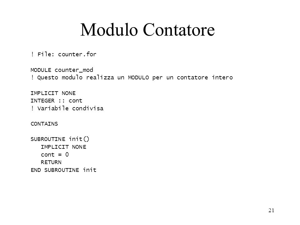 Modulo Contatore ! File: counter.for MODULE counter_mod