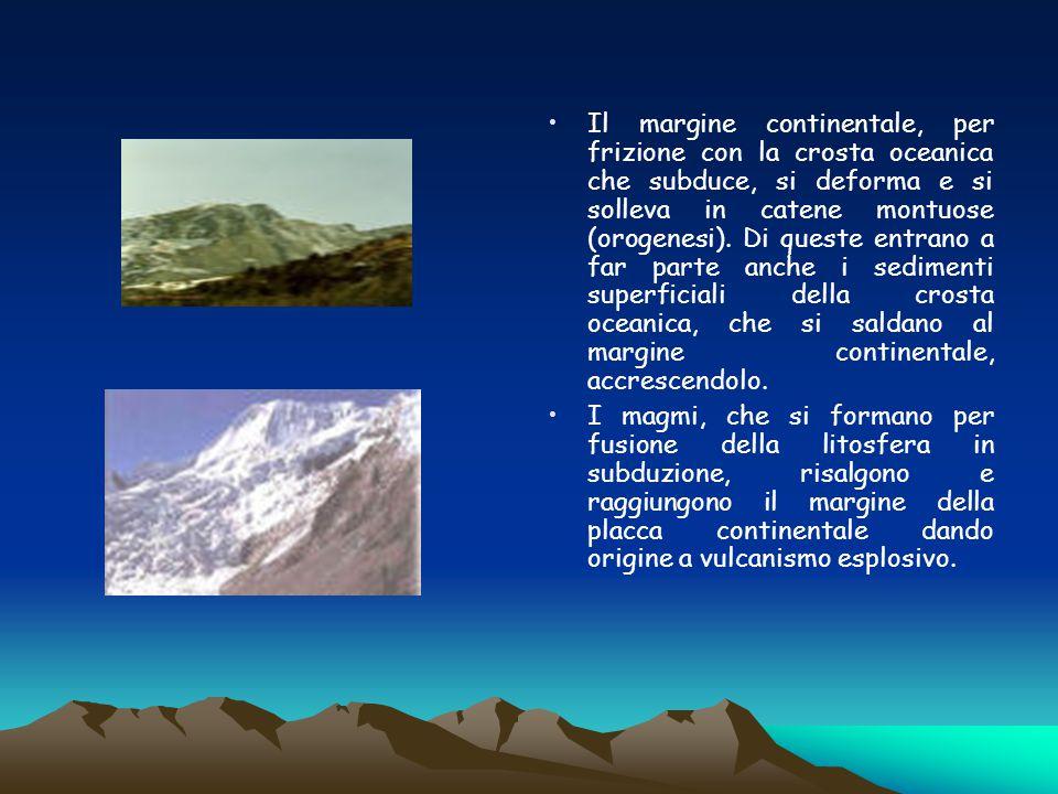 Il margine continentale, per frizione con la crosta oceanica che subduce, si deforma e si solleva in catene montuose (orogenesi). Di queste entrano a far parte anche i sedimenti superficiali della crosta oceanica, che si saldano al margine continentale, accrescendolo.