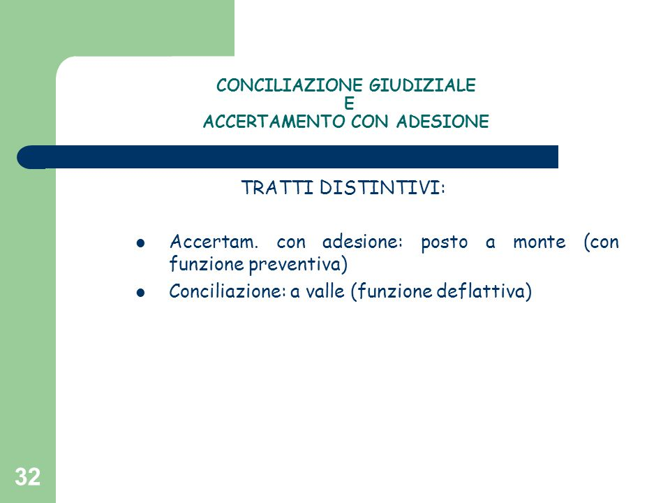 CONCILIAZIONE GIUDIZIALE E ACCERTAMENTO CON ADESIONE