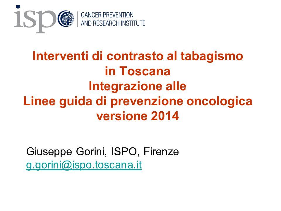 Interventi di contrasto al tabagismo in Toscana Integrazione alle Linee guida di prevenzione oncologica versione 2014