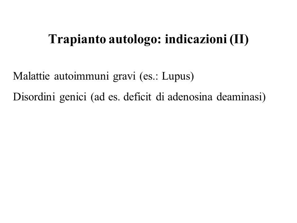 Trapianto autologo: indicazioni (II)