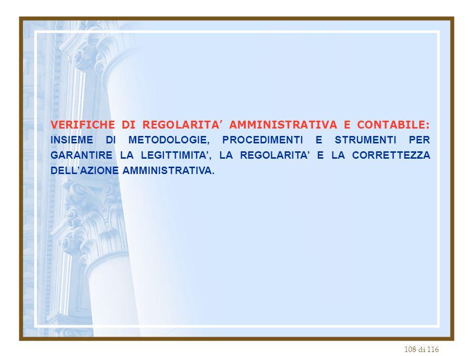 VERIFICHE DI REGOLARITA' AMMINISTRATIVA E CONTABILE: INSIEME DI METODOLOGIE, PROCEDIMENTI E STRUMENTI PER GARANTIRE LA LEGITTIMITA', LA REGOLARITA' E LA CORRETTEZZA DELL'AZIONE AMMINISTRATIVA.