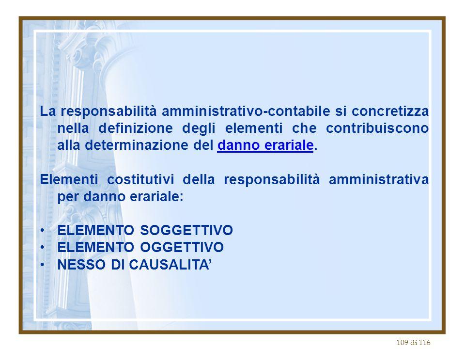 La responsabilità amministrativo-contabile si concretizza nella definizione degli elementi che contribuiscono alla determinazione del danno erariale.