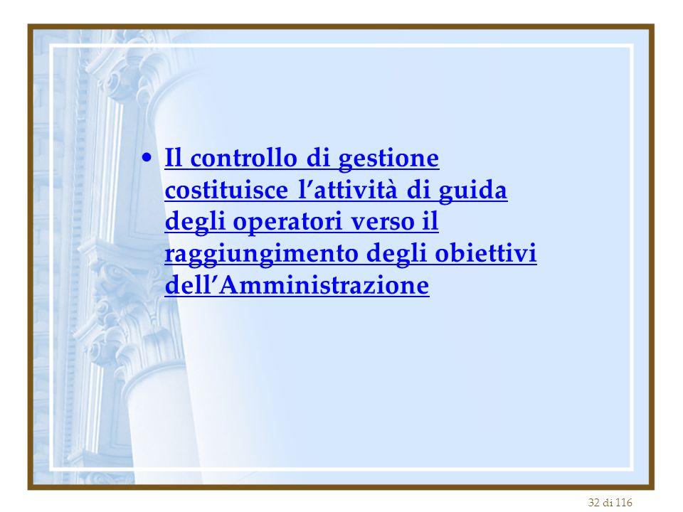 Il controllo di gestione costituisce l'attività di guida degli operatori verso il raggiungimento degli obiettivi dell'Amministrazione