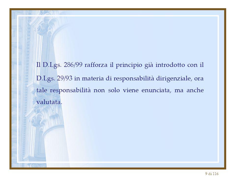 Il D. Lgs. 286/99 rafforza il principio già introdotto con il D. Lgs